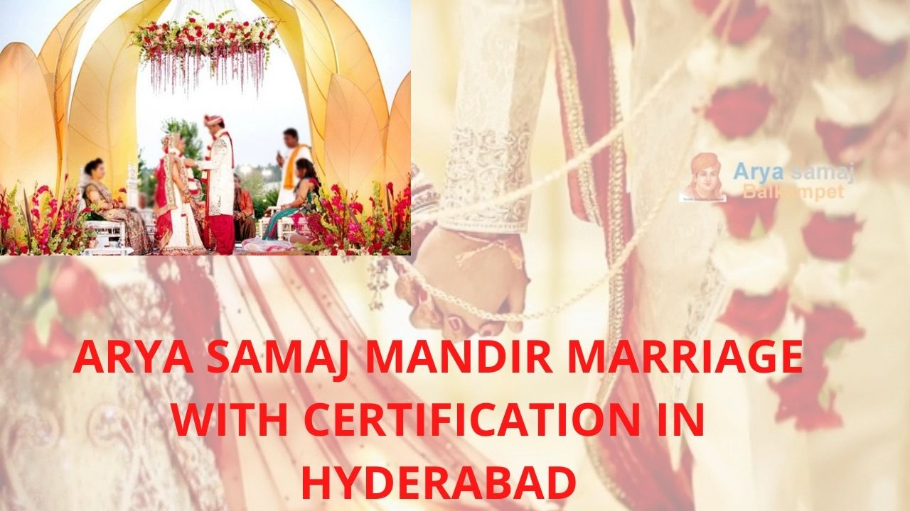 Arya Samaj mandir marriage with certification in Hyderabad